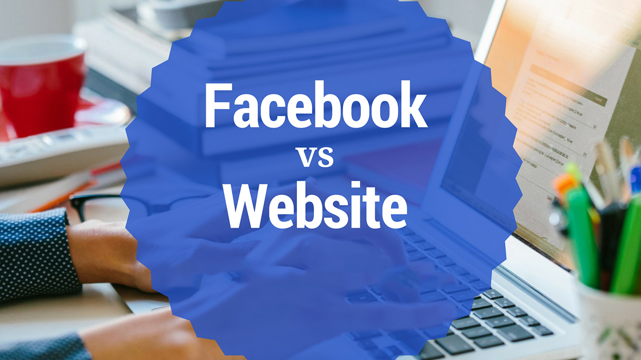 Facebook Page VS Website