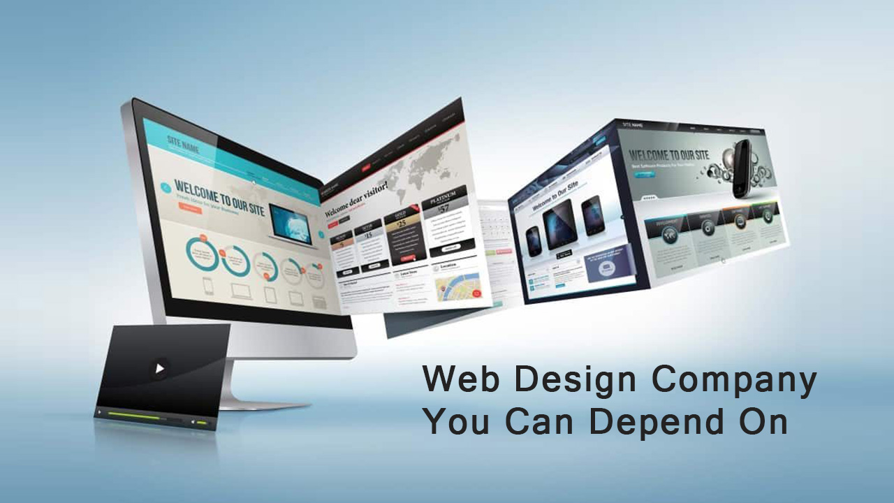 Web Design Company You Can Depend On